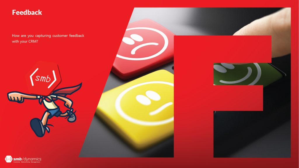 F is for Feedback: How are you capturing customer feedback with your CRM?