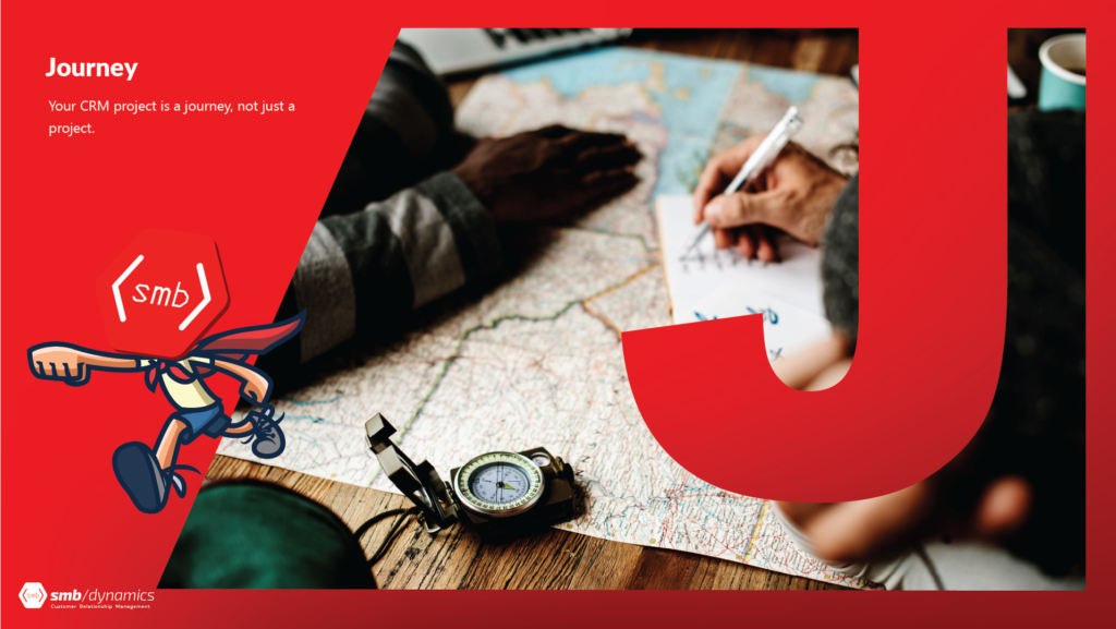 J is for Journey: Your CRM project is a journey, not just a project.